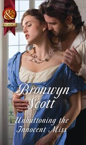 Unbuttoning the Innocent Miss - Wallflowers to Wives (Bronwyn Scott)