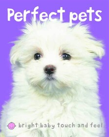 Bright Baby Touch & Feel Perfect Pets
