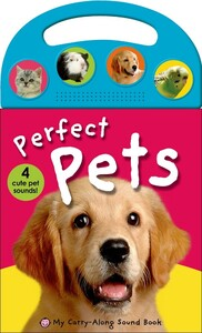 My Carry-Along Sound Book: Perfect Pets