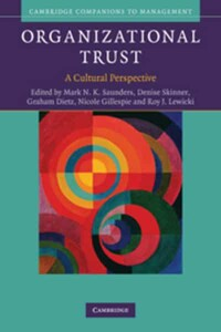 Organizational Trust A Cultural Perspective - Cambridge Companions to Management
