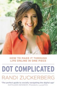 Dot Complicated How to Make It Through Life Online in One Piece ...