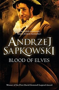 Witcher Book1: Blood of Elves (9780575084841)