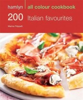 200 Italian Favourites - Hamlyn All Colour Cookbook