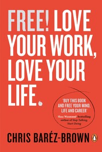 Free! Love Your Work, Love Your Life