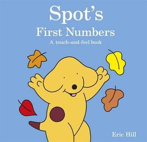 Spots First Numbers A Touch-and-Feel Book