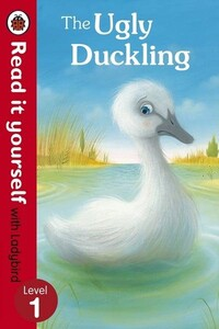 The Ugly Duckling - Read It Yourself With Ladybird Level 1 - Read It Yourself