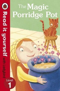 The Magic Porridge Pot - Read It Yourself With Ladybird Level 1 - Read It Yourself