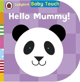 Baby Touch: Hello, Mummy! 0-2 years