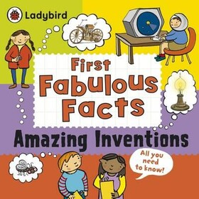 First Fabulous Facts: Amazing Inventions