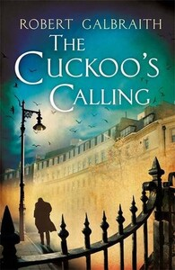 Cormoran Strike Book1: The Cuckoo's Calling [Paperback] (9780751549256)