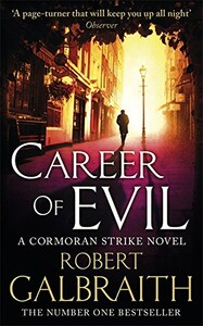 Cormoran Strike Book3: Career of Evil [Paperback] (9780751563597)