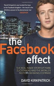 Facebook Effect: The Inside Story of the Company That Is Connecting the World [Paperback]