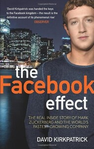 Facebook Effect: The Inside Story of the Company That Is Connecting the World [Paperback] (9780753522752)