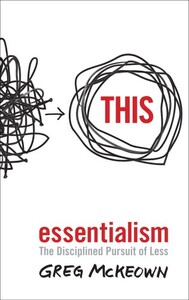 Essentialism. The Disciplined Pursuit of Less (9780753555163)