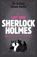 His Last Bow - Sherlock Holmes Short Story Collections (Arthur Conan Doyle)