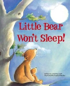 Little Bear Won't Sleep! by Christine Swift