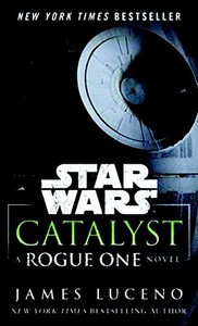 Star Wars: Catalyst (9781101966037)