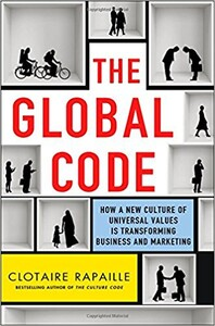 The Global Code : How a New Culture of Universal Values Is Reshaping Business and Marketing