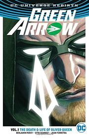 Green Arrow: The Life and Death of Oliver Queen Volume 1