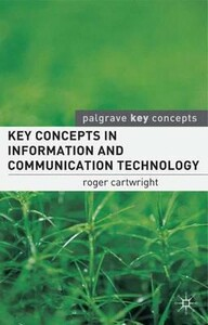 Key Concepts in Information and Communication Technology - Palgrave Key Concepts