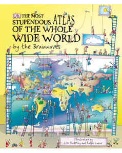The Most Stupendous Atlas of the Whole Wide World by the Brainwaves (eBook)