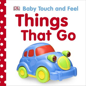 Things That Go - Dorling Kindersley
