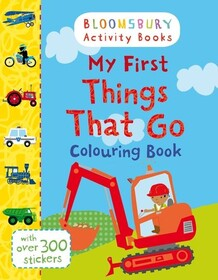Bloomsbury Activity: My First Things That Go Colouring Book
