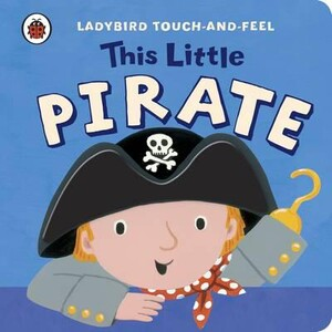 This Little Pirate - Ladybird Touch-and-Feel