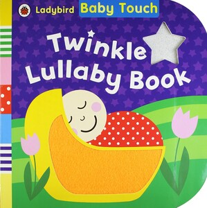 Baby Touch: Twinkle Lullaby Book. 0-2 years