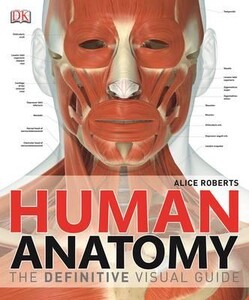 The Definitive Visual Guide: Human Anatomy