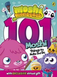 101 Moshi Things to Make and Do - Moshi Monsters