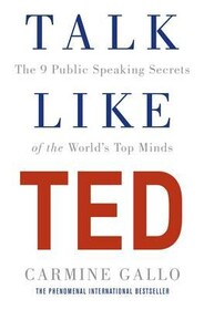 Talk Like TED: The 9 Public Speaking Secrets of the World's Top Minds OLD edition