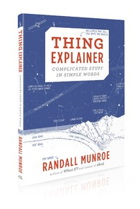 Thing Explainer: Complicated Stuff in Simple Words (9781473620919)
