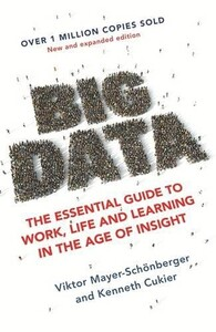 Big Data: The Essential Guide to Work, Life and Learning in the Age of Insight