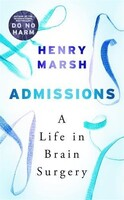 Admissions: A Life in Brain Surgery [Hardcover]