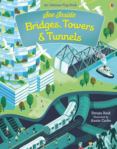 See inside bridges, towers and tunnels (9781474922500)