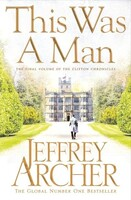 This Was a Man - The Clifton Chronicles (Jeffrey Archer)