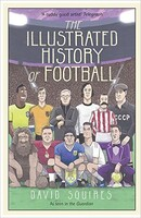 The Illustrated History of Football [Hardcover]