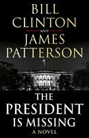 The President is Missing. A Novel