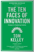 The Ten Faces of Innovation IDEOs Strategies for Beating the Devils Advocate & Driving Creativity Throughout Your Organization