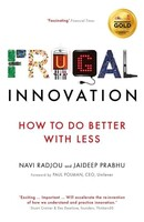 Frugal Innovation How to Do More With Less
