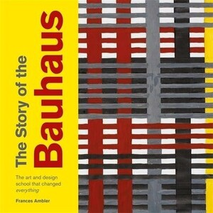 The Story of the Bauhaus - The Story of ...