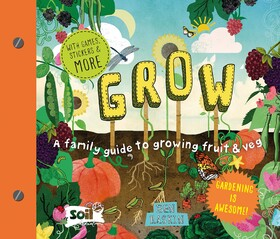 Grow: A Family Guide to Growing Fruit and Veg