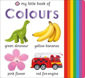 My Little Book of Colours [Priddy Books]