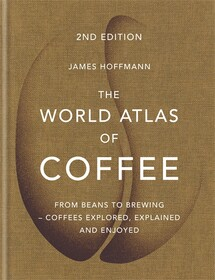 World Atlas of Coffee,The 2nd Edition [Hardcover]