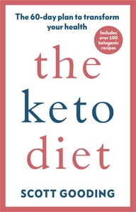 The Keto Diet The 60-Day Plan to Transform Your Health (9781785042638)