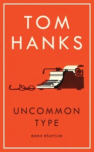 Uncommon Type: Some Stories [Paperback] (9781785151521)