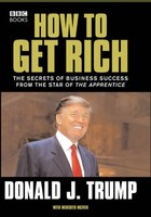 Donald Trump: How to Get Rich