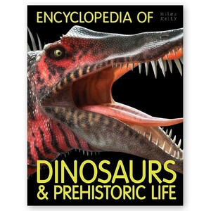 Encyclopedia of Dinosaurs and Prehistoric Life- Miles Kelly