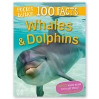 Pocket Edition 100 Facts Whales and Dolphins